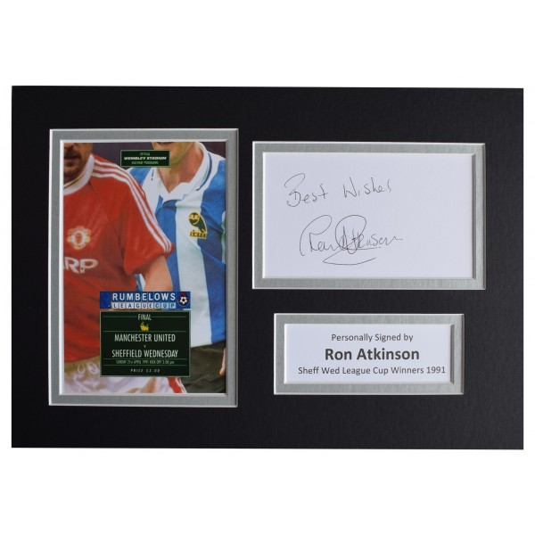 Ron Atkinson Signed Autograph A4 photo display Sheffield Wed League Cup 1991 COA  Perfect Gift Memorabilia
