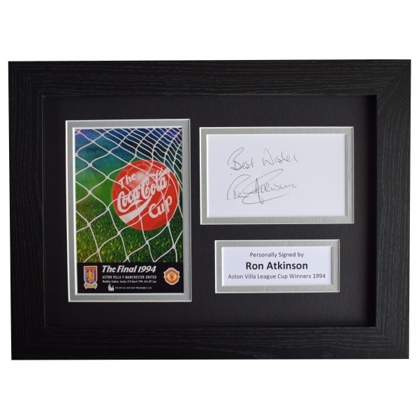 Ron Atkinson Signed A4 Framed Autograph Photo Display Aston Villa Lge Cup 1994 Perfect Gift Memorabilia