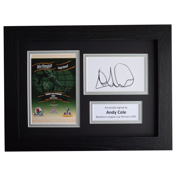Andy Cole Signed A4 Framed Autograph Photo Display Blackburn League Cup 2002 COA Perfect Gift Memorabilia