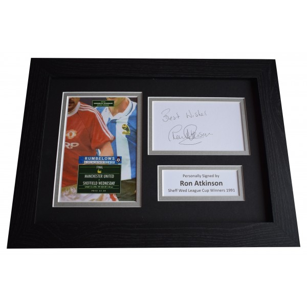 Ron Atkinson Signed A4 Framed Autograph Photo Display Sheff Wed League Cup 1991 Perfect Gift Memorabilia